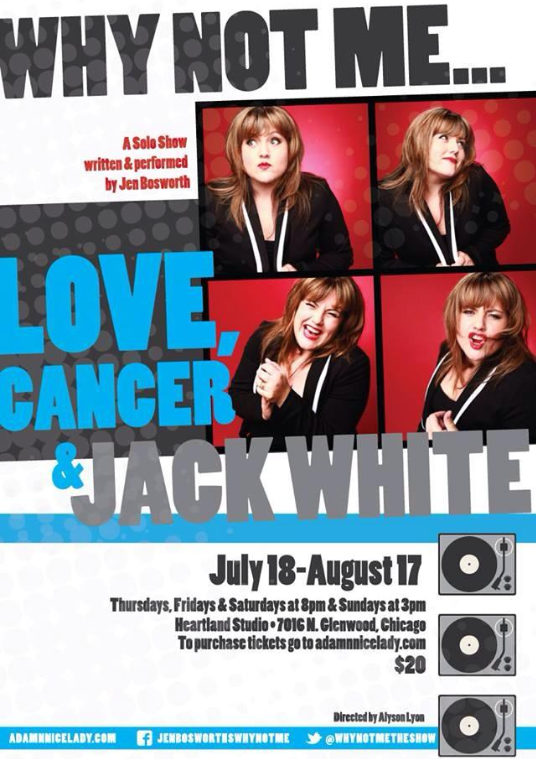 Why Not Me...Love, Cancer and Jack White